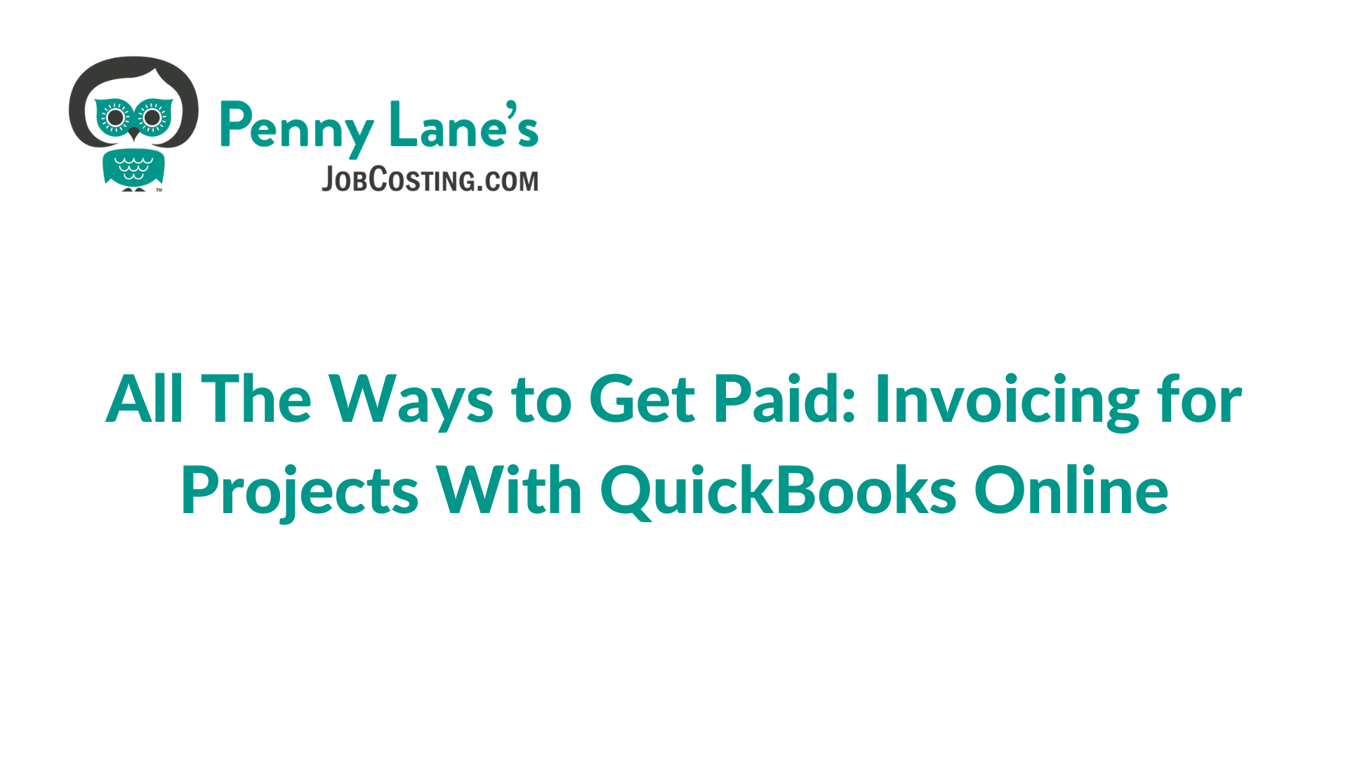 All the Ways to Get Paid: Invoicing for Projects With QuickBooks Online
